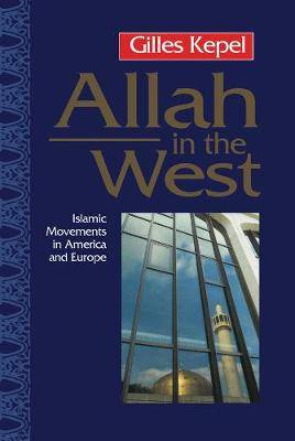 Allah in the West: Islamic Movements in America and Europe
