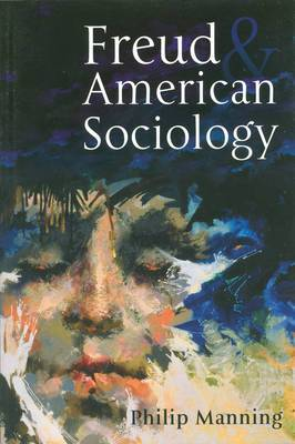 Freud and American Sociology: The American Experience