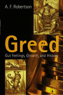 Greed: Gut Feelings, Growth and History