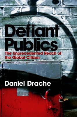 Defiant Publics: The Unprecedented Reach of the Global Citizen