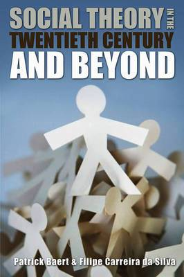 Social Theory in the Twentieth Century and Beyond