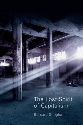 The Lost Spirit of Capitalism: Disbelief and Discredit: v. 3