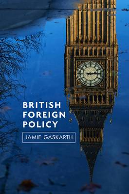 British Foreign Policy: Crises, Conflicts and Future Challenges