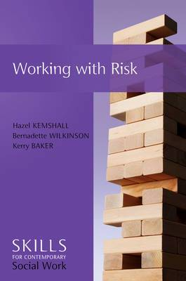 Working with Risk: Skills for Contemporary Social Work