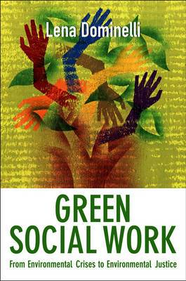 Green Social Work - From Environmental Crises to  Environmental Justice