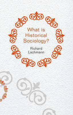 What is Historical Sociology?