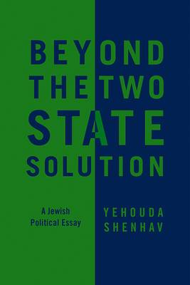 Beyond the Two-State Solution: A Jewish Political Essay