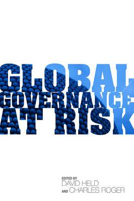 Global Governance at Risk: New Powers and the Restructuring of World Order