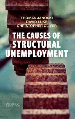 The Causes of Structural Unemployment: Four Factors That Keep People from the Jobs They Deserve