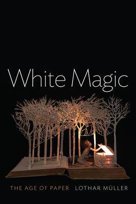 White Magic: The Age of Paper