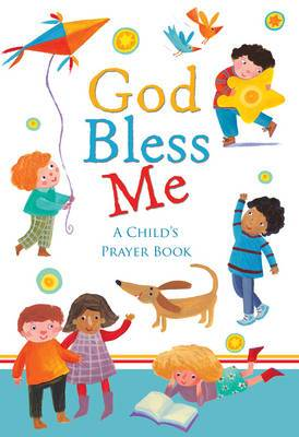 God Bless Me: A Child's Prayer Book