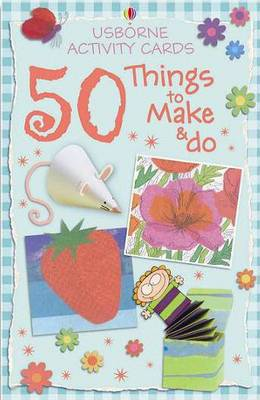 Activity Cards: 50 Things to Make and Do