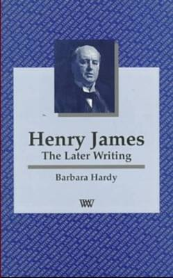 Henry James: The Later Writing