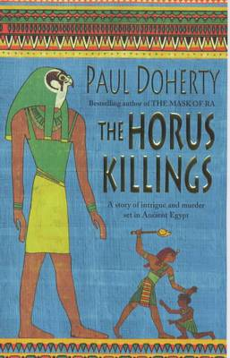 The Horus Killings: A Story of Intrigue and Murder Set in Ancient Egypt