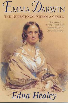 Emma Darwin: The Wife of an Inspirational Genius