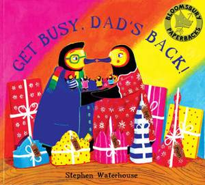 Get Busy,Dad's Back!