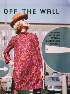 Off the Wall: Fashion in the GDR