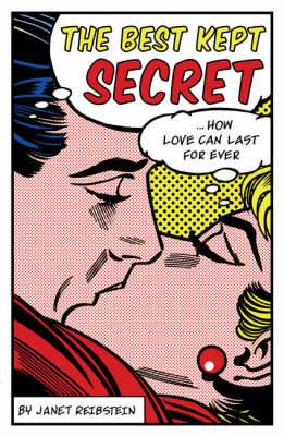 The Best Kept Secret: How Love Can Last for Ever