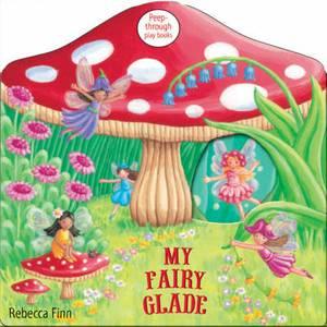 My Fairy Glade: Peep-through Play Books