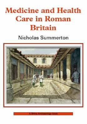Medicine and Healthcare in Roman Britain
