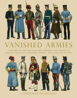 Vanished Armies: A Record of Military Uniform Observed and Drawn in Various European Countries During the Years 1907 to 1914.