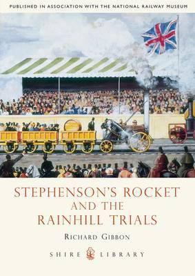 Stephensons' Rocket and the Rainhill Trials