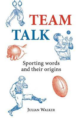 Team Talk: Sporting Words and Their Origins