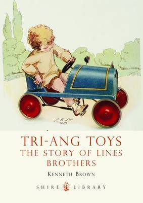 Tri-Ang Toys: The Story of Lines Brothers