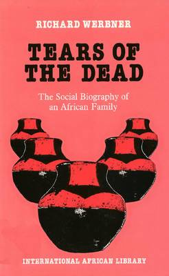 Tears of the Dead: The Social Biography of an African Family