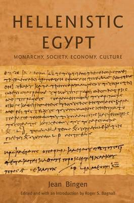 Hellenistic Egypt: Monarchy, Society, Economy, Culture