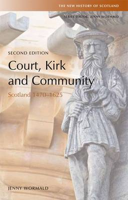 Court, Kirk and Community: Scotland 1470-1625