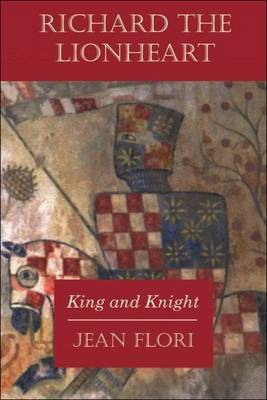 Richard the Lionheart: King and Knight