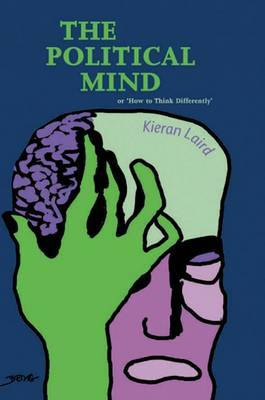 The Political Mind: or 'How to Think Differently'