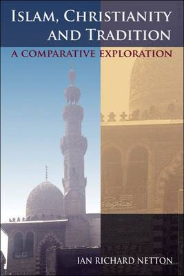 Islam, Christianity and Tradition: A Comparative Exploration