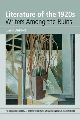 Literature of the 1920s: Writers Among the Ruins: v. 3