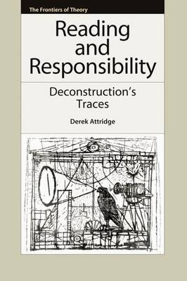 Reading and Responsibility: Deconstruction's Traces