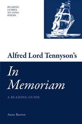 Alfred Lord Tennyson's 'In Memoriam': A Reading Guide