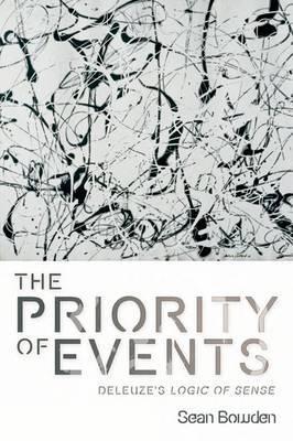 The Priority of Events: Deleuze's Logic of Sense