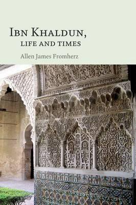 Ibn Khaldun: Life and Times