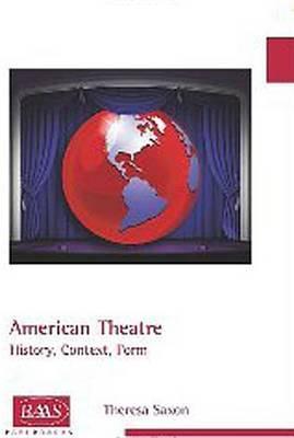 American Theatre: History, Context, Form