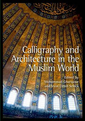 Calligraphy and Architecture in the Muslim World