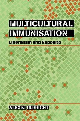 Multicultural Immunisation: Liberalism and Esposito