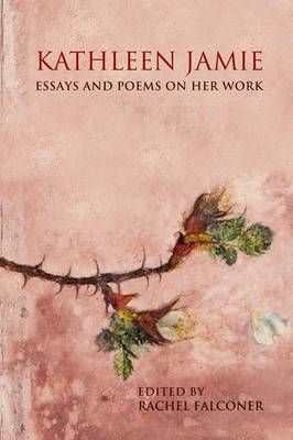 Kathleen Jamie: Essays and Poems on Her Work