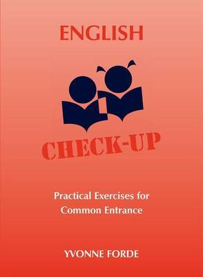 English Check-Up: Practical Exercises for Common Entrance