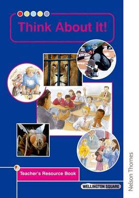 Wellington Square Think About it Teacher's Resource Book