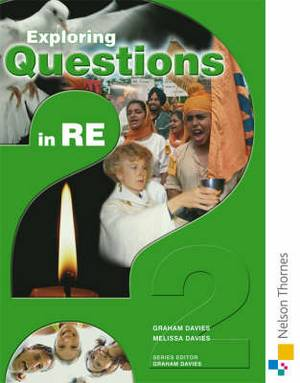 Exploring Questions in RE: 2: Pupil Book