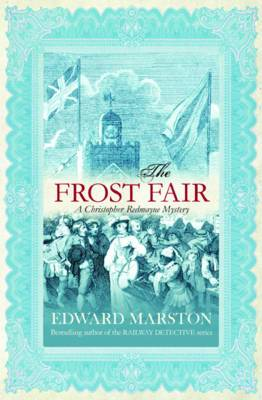 The Frost Fair (Christopher Redmayne Mysteries)