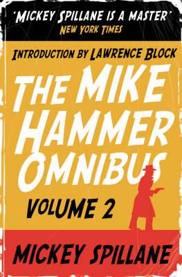 The Mike Hammer Omnibus: v. 2:  One Loney Night ,  The Big Kill ,  Kiss Me, Deadly