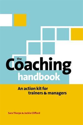The Coaching Handbook: An Action Kit for Trainers and Managers