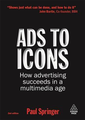 Ads to Icons: How Advertising Succeeds in a Multimedia Age